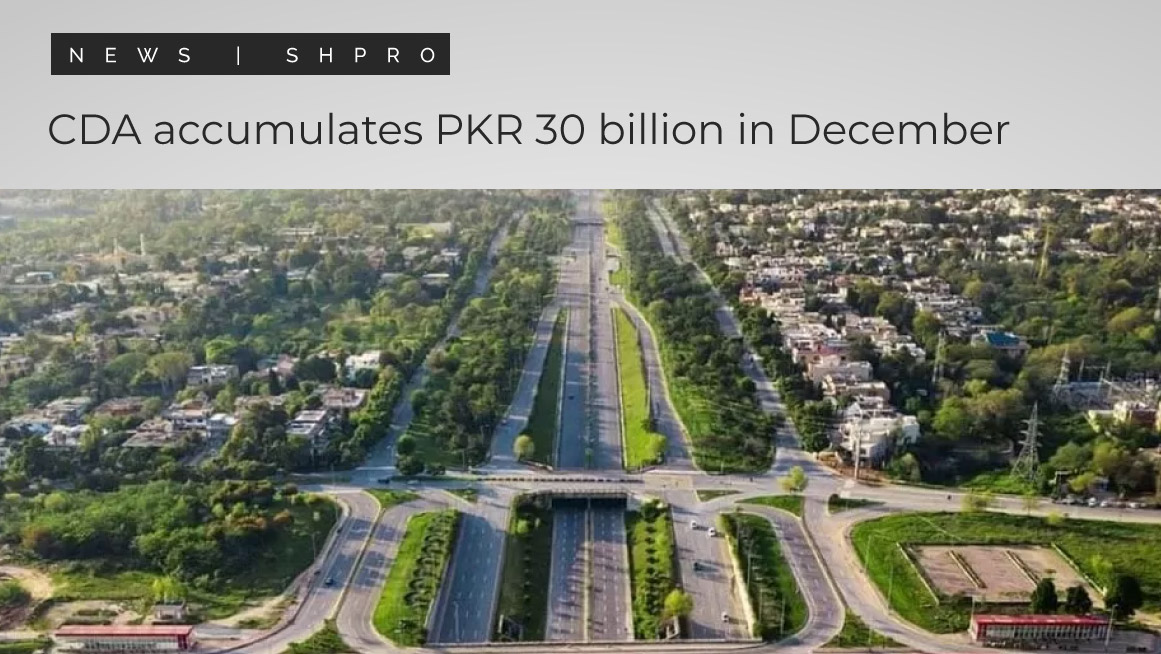 CDA accumulates PKR 30 billion in December