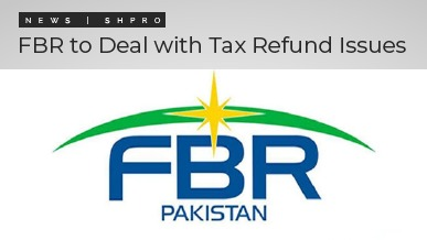 Committee Created by FBR to Deal with Tax Refund Issues