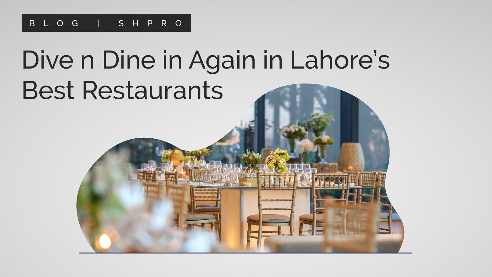 Dive n Dine Again In Lahore's Restaurants