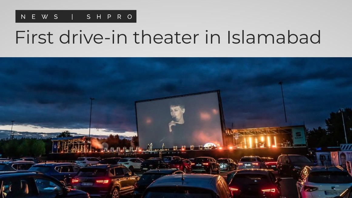 First Drive-in Theater to be Opened in Islamabad Tomorrow