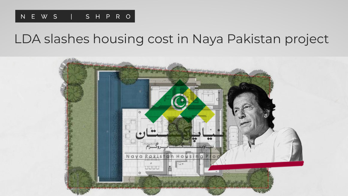 LDA slashes housing cost in Naya Pakistan project