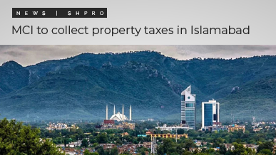 MCI to take responsibility for collecting property taxes within Islamabad