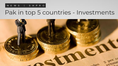 Pakistan in top 5 Countries – Investments