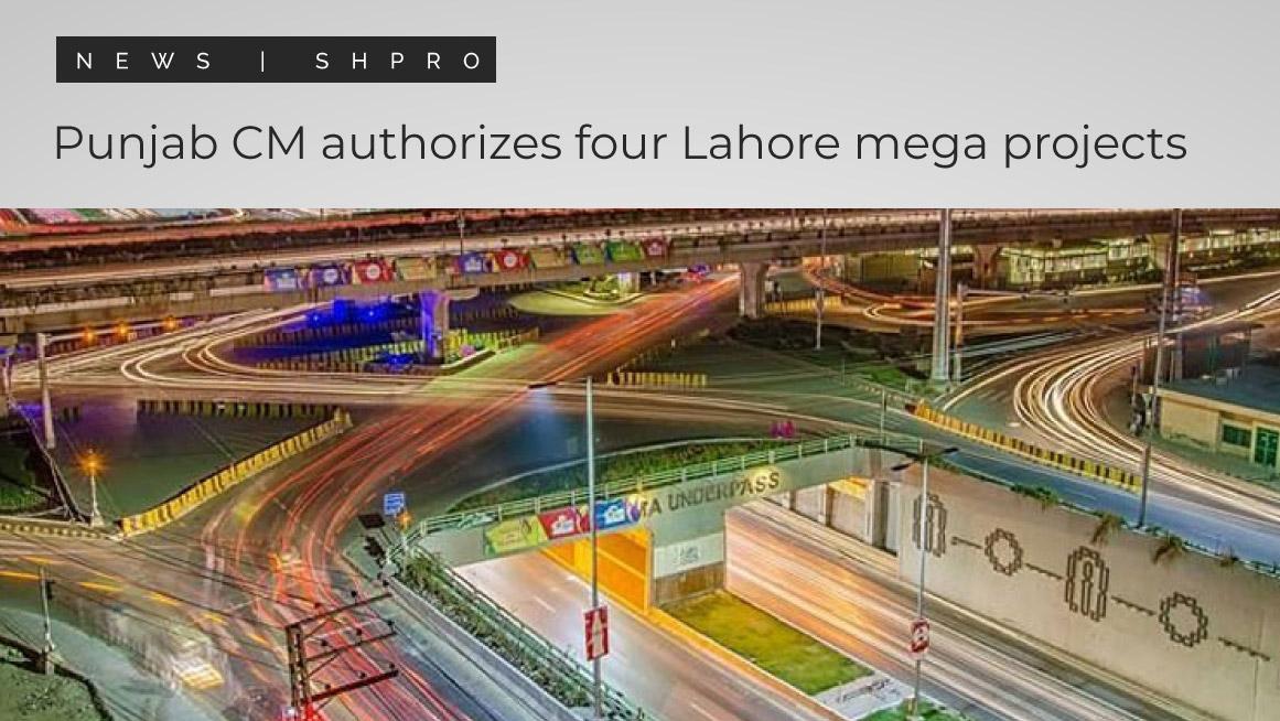 Punjab CM authorizes four Lahore mega projects