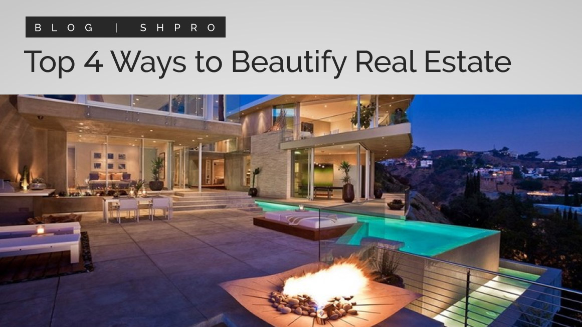 TOP 4 Ways to Beautify Your Real Estate