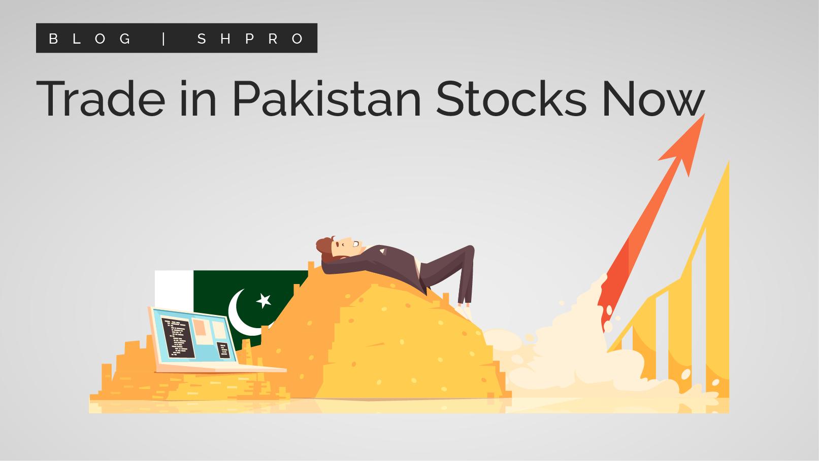 Trade In Pakistan Stocks Now