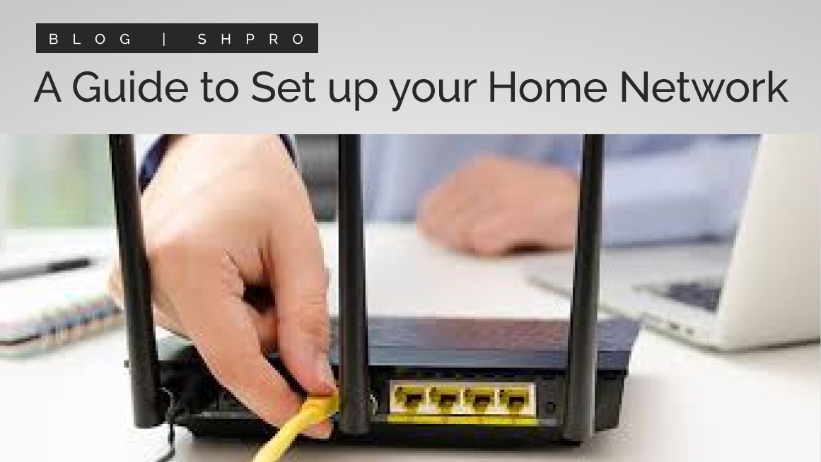 A quick guide to setting up your home network