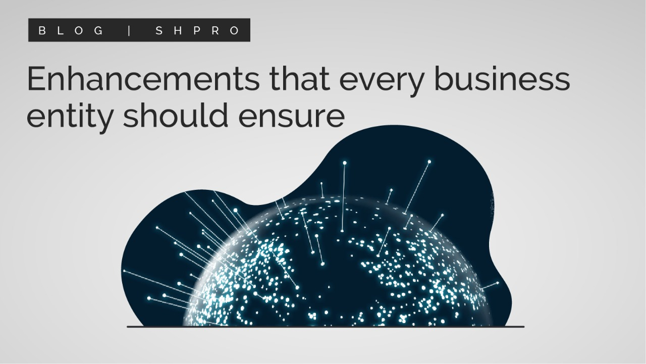 Enhancements That Every Bussiness Entity Should Enshure