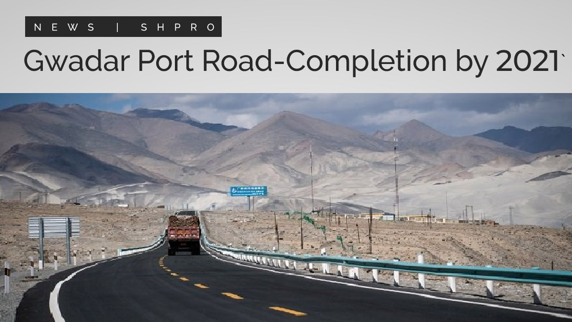 Gwadar Port road completion by 2021