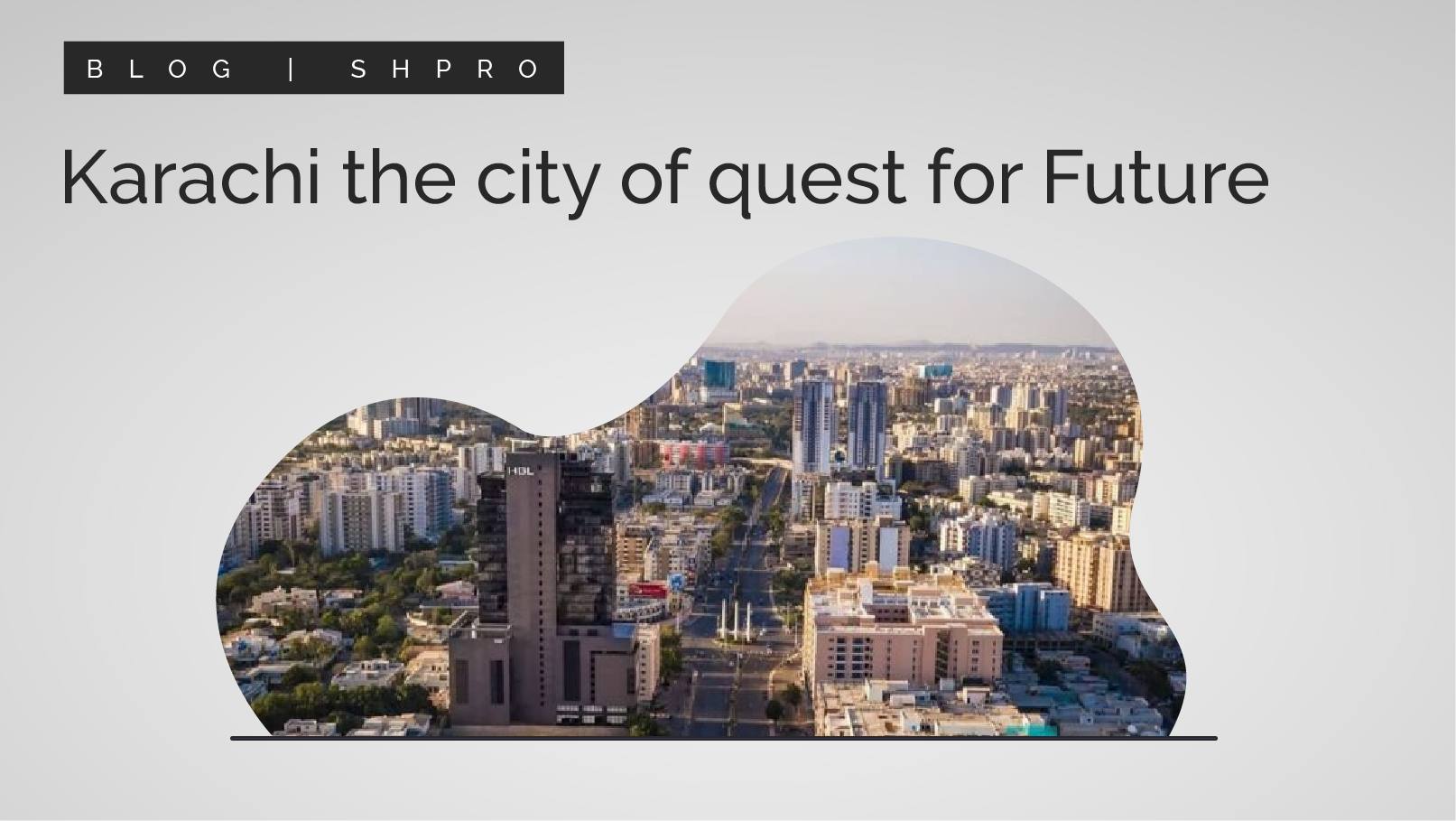 Karachi The City of Quest For Future
