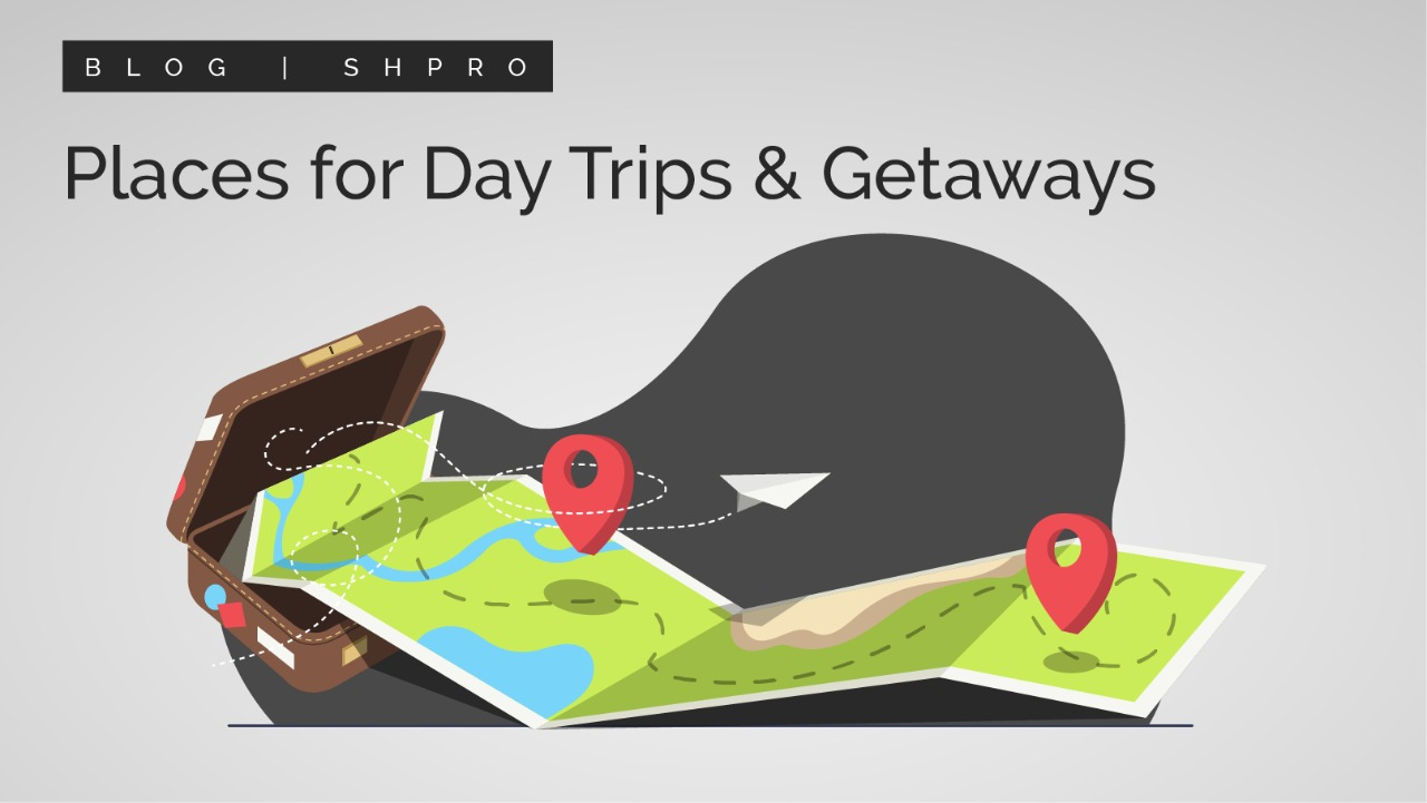 Places For Day Trips & Getaways