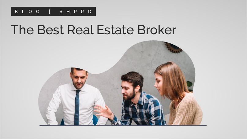 The Best Real Estate Broker