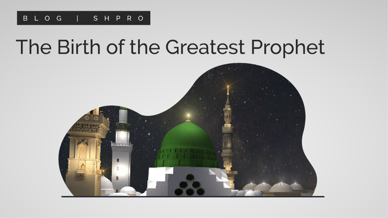 12 Rabi' Al-Awwal The Birth of the Greatest Prophet