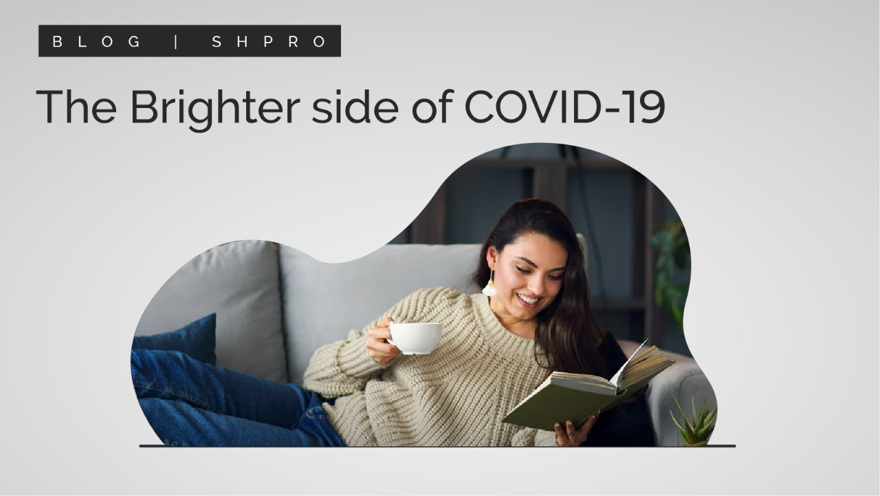 The Brighter Side Of COVID-19