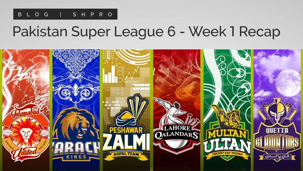 Pakistan Super League 6 – Week 1 recap